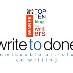 Write to Done – Top 10 Blogs for Writers 2012