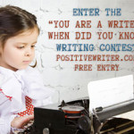 Writing Contest: You Are A Writer!