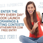 """Happy Every Day"" Book Launch Drawings and Contests: Win Kindles and Gift Cards!"