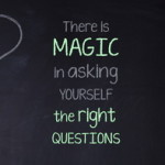 Creative Flow: There is Magic in Asking Yourself The Right Questions