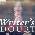 All Writers Doubt Themselves – How YOU Can Overcome Doubt