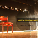 Dare to Be a Memorable Writer