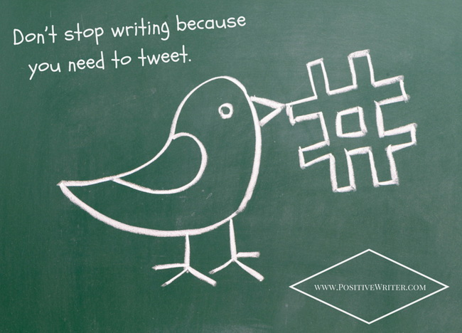 Don't stop writing because you need to tweet!