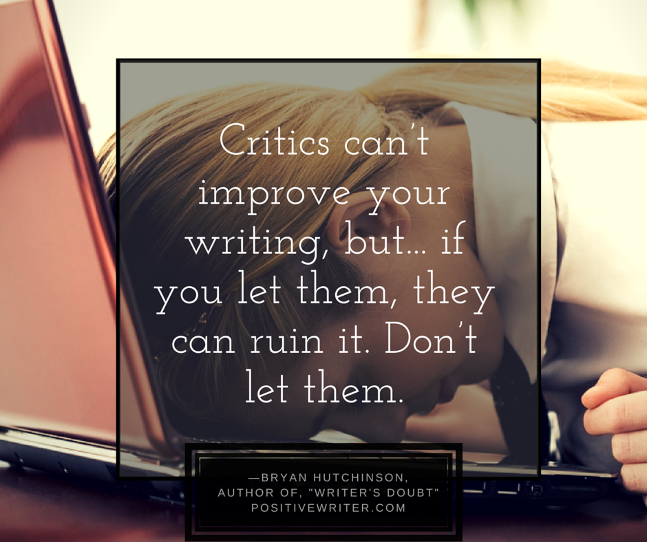 Critics can't improve your writing.