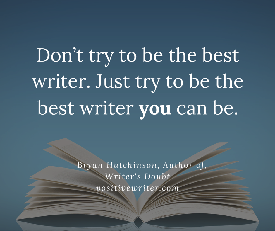 Don't try to be the best writer.