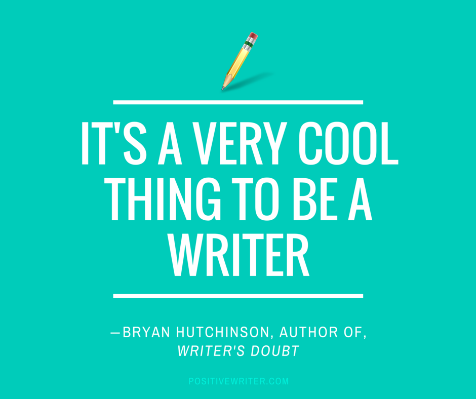 It's-a-cool-thing-to-be-a-writer