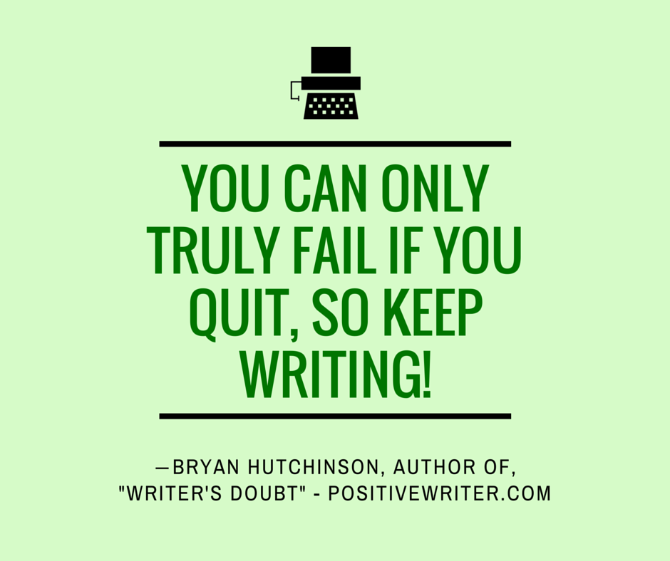 Don't quit writing.