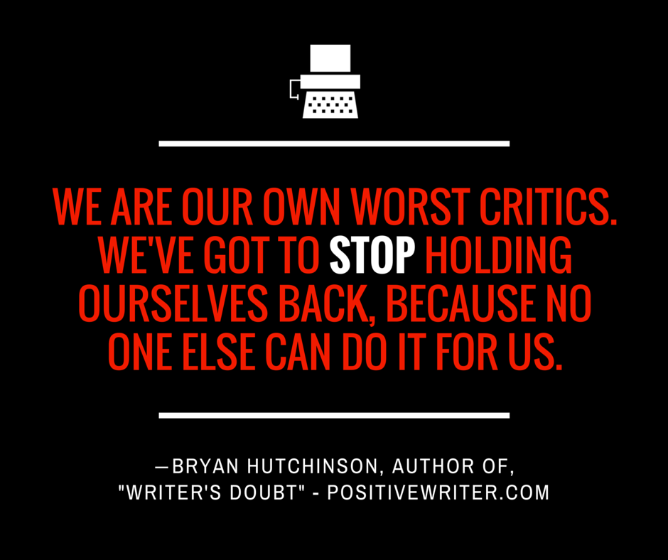 We are our own worst critics.