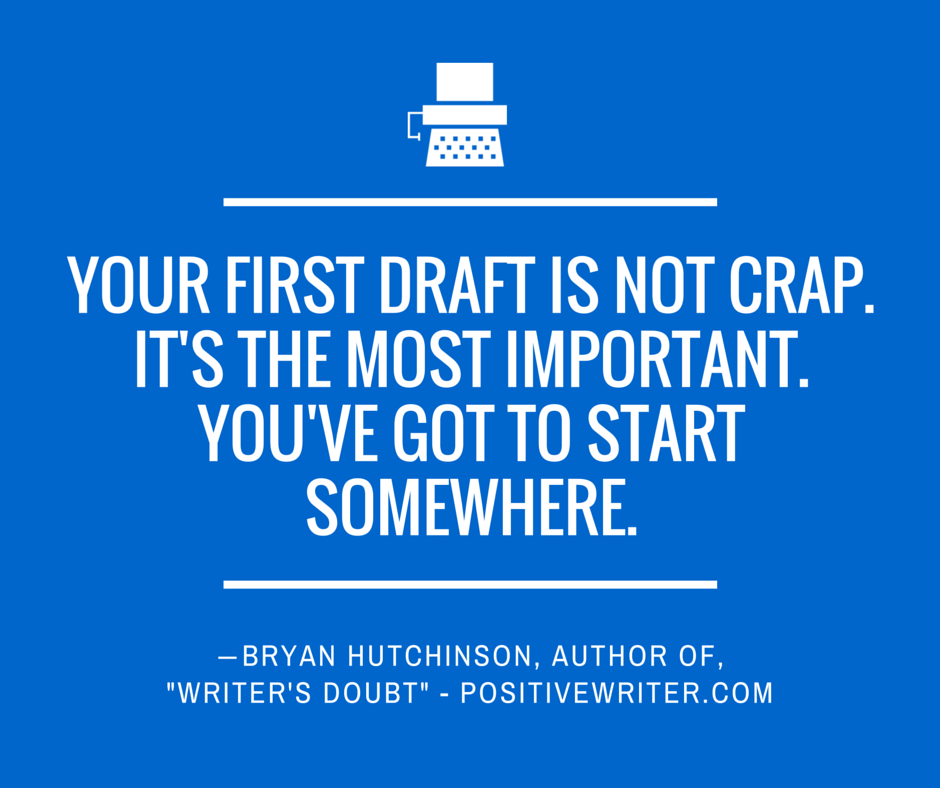 Your first draft is not shit.